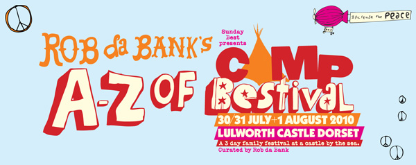 The A-Z of Camp Bestival 2010