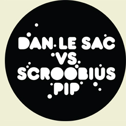 dan le sac Vs Scroobius Pip Tour Dates 2011 Announced